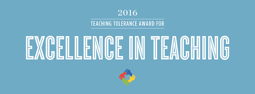 2016 Teaching Tolerance Award for Excellence in Teaching ...