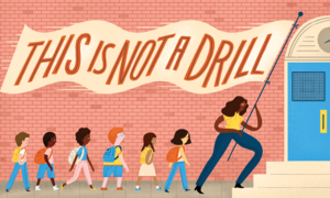 "Illustration of a teacher wielding a ""This Is Not A Drill"" flag leading a line of students to a blue school door"