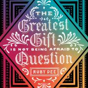 "An illustration that depicts Ruby Dee's quote ""The greatest gift is not being afraid to question."""
