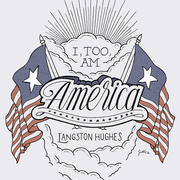 "An illustration that depicts Langston Hughes' quote ""I, too, am America."""