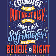 """Courage means putting at risk your immediate self-interest for what you believe is right."" —Derrick A. Bell Jr."""