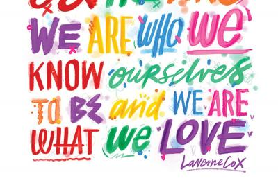 "Poster featuring the quote ""We are not what other people say we are. We are who we know ourselves to be and we are what we love."" by Laverne Cox"