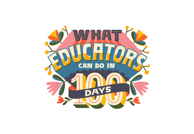 "Illustration of ""What Educators Can Do in 100 Days."""
