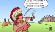 "This cartoon features an American Indian smoking a pipe with teepees in the background on one side and skyrises on the other. He says, ""Illegal immigrants? All Americans are illegal immigrants."""
