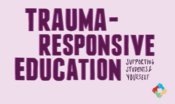 Trauma Responsive Education Supporting Students and Yourself
