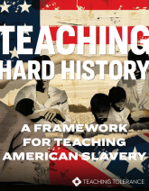 Teaching Hard History | A Framework for Teaching American Slavery