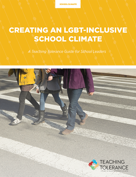 LGBT Best Practices Publication Cover | Creating an LGBT-Inclusive School Climate | Teaching Tolerance