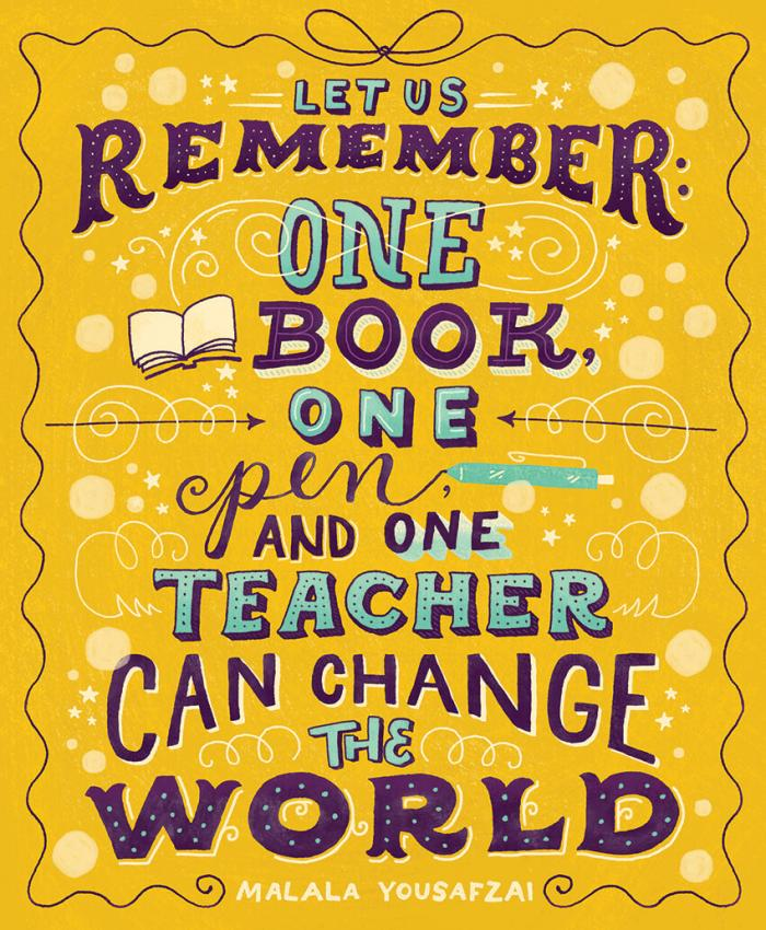 """An illustration that depicts Malala Yousafzai's quote """"Let us remember that one book, one pen and one teacher can change the world."""""""