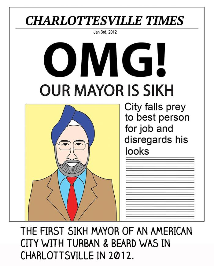 The first Sikh mayor of an American city with turban and beard was in Charlottsville in 2012.