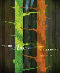 "An illustration that depicts Helen Keller's quote ""The highest result of education is tolerance."""