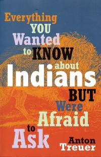 Everything You Wanted To Know About Indians Book Cover
