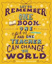 "An illustration that depicts Malala Yousafzai's quote ""Let us remember that one book, one pen and one teacher can change the world."""
