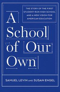 A School of Our Own by Samuel Levin | TT59 What We're Reading | Summer 2018 Magazine
