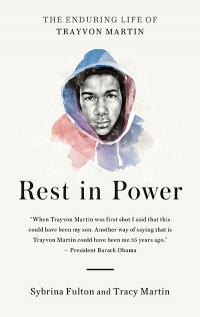 Rest in Power: The Enduring Life of Trayvon Martin by Sybrina Fulton and Tracy Martin | TT59 What We're Reading | Summer 2018 Magazine