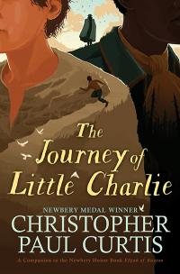 The Journey of Little Charlie by Christopher Paul Curtis | TT59 What We're Reading | Summer 2018 Magazine