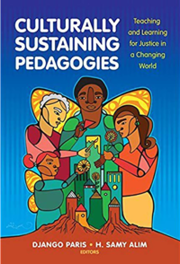 Cover of 'Culturally Sustaining Pedagogies: Teaching and Learning for Justice in a Changing World' by Django Paris and H. Samy Alim.