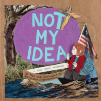 Cover of 'Not My Idea: A Book About Whiteness' by Anastasia Higginbotham.