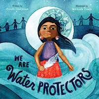 "Cover of ""We Are Water Protectors."""